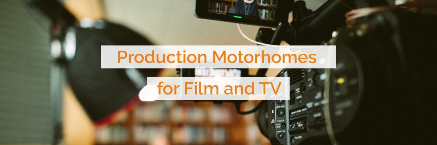 Production Motorhomes for Film and TV Bristol