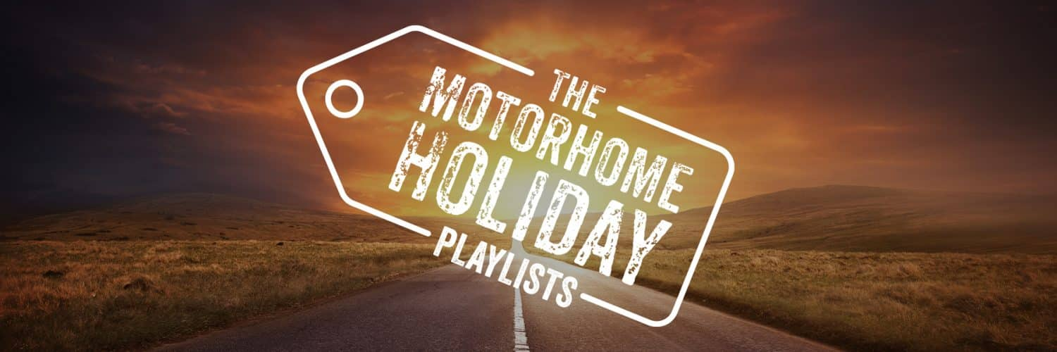 The Motorhome Holiday Playlists - Summer Road Trip Playlist